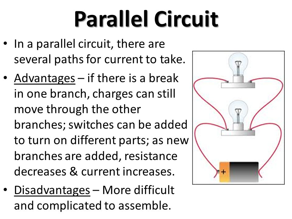 Parallel Circuit In a parallel circuit, there are several paths for current to take.