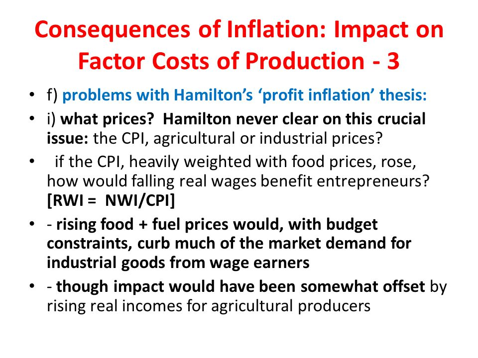 Consequences of Inflation: Impact on Factor Costs of Production - 3 f) problems with Hamilton's 'profit inflation' thesis: i) what prices.