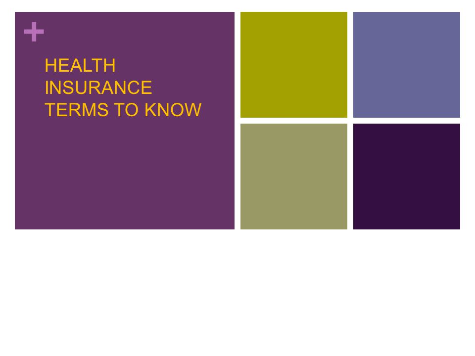 + HEALTH INSURANCE TERMS TO KNOW
