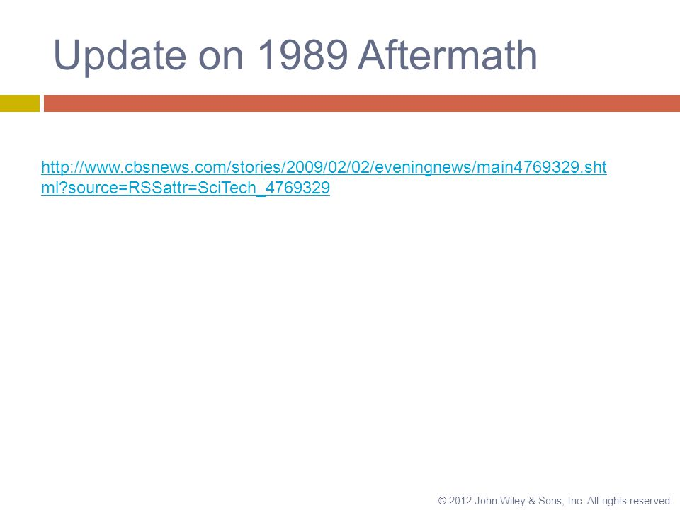 Update on 1989 Aftermath © 2012 John Wiley & Sons, Inc.