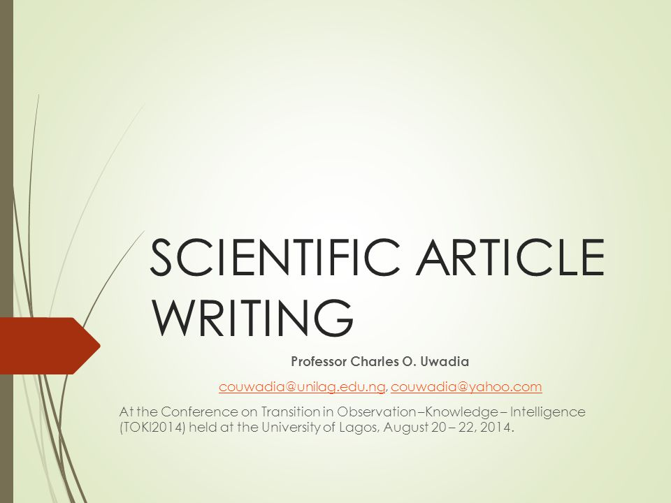 SCIENTIFIC ARTICLE WRITING Professor Charles O.