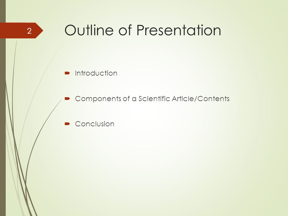 Outline of Presentation  Introduction  Components of a Scientific Article/Contents  Conclusion 2