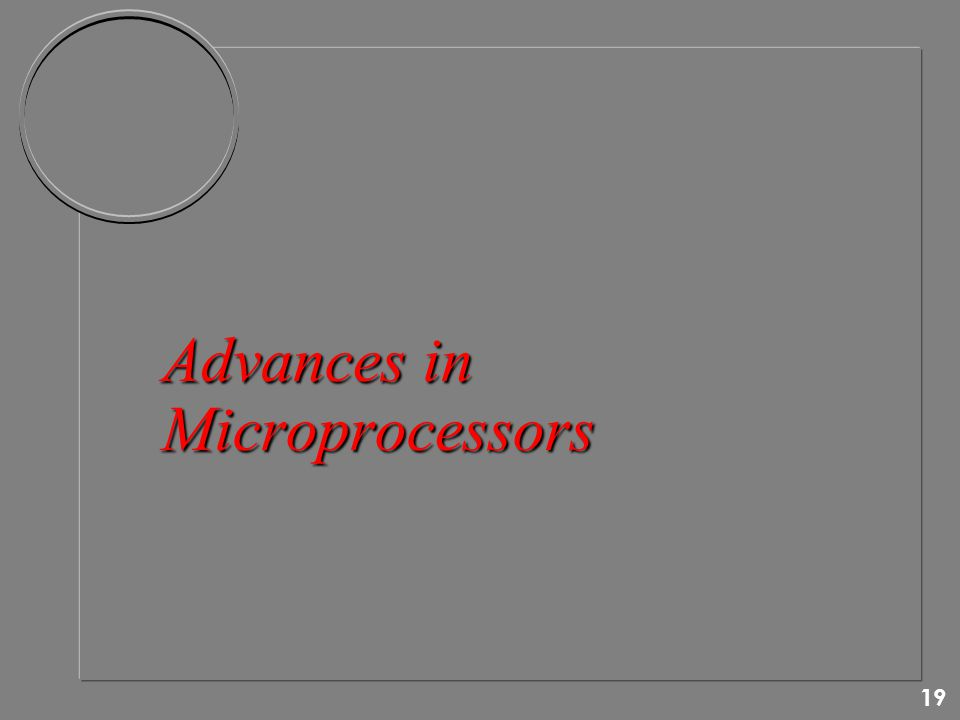 19 Advances in Microprocessors