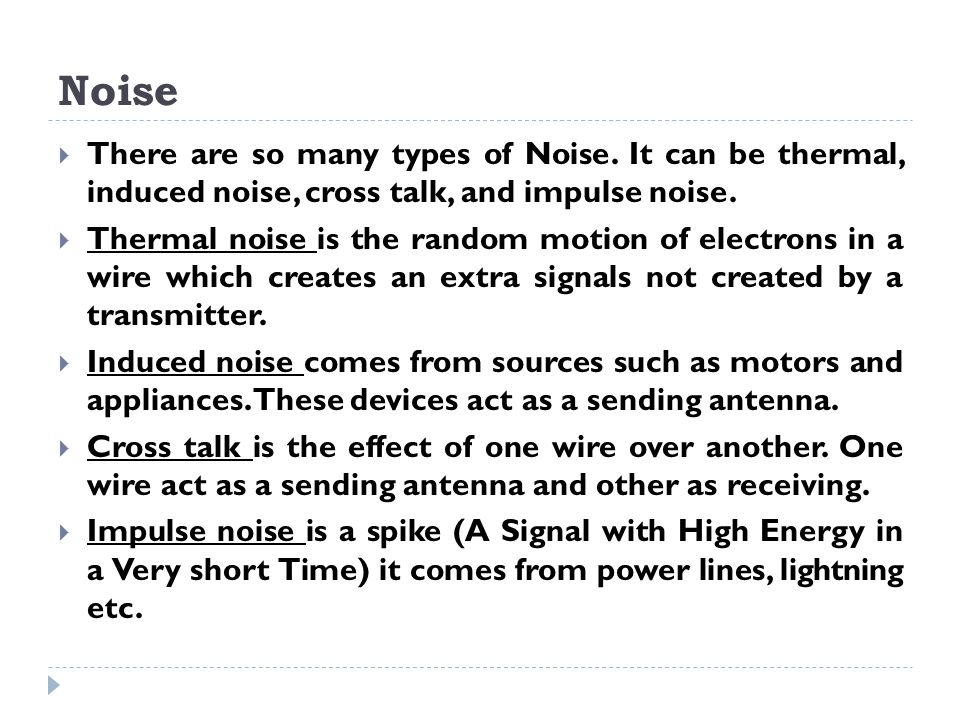 Noise  There are so many types of Noise.