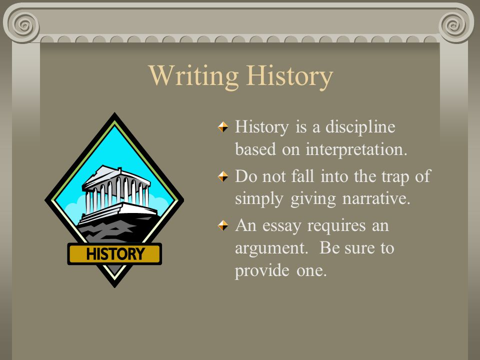 writing history essays kevin j benoy writing history history is  writing history history is a discipline based on interpretation