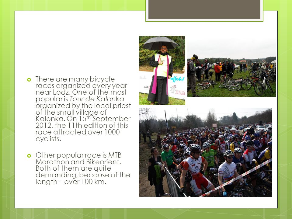  There are many bicycle races organized every year near Lodz.