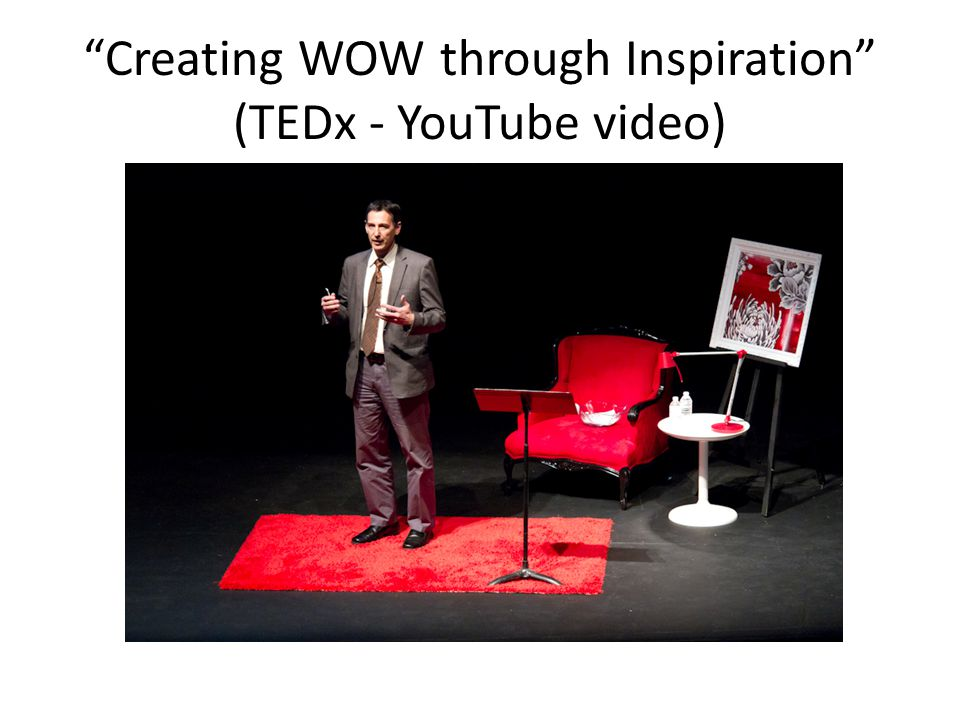 Creating WOW through Inspiration (TEDx - YouTube video)