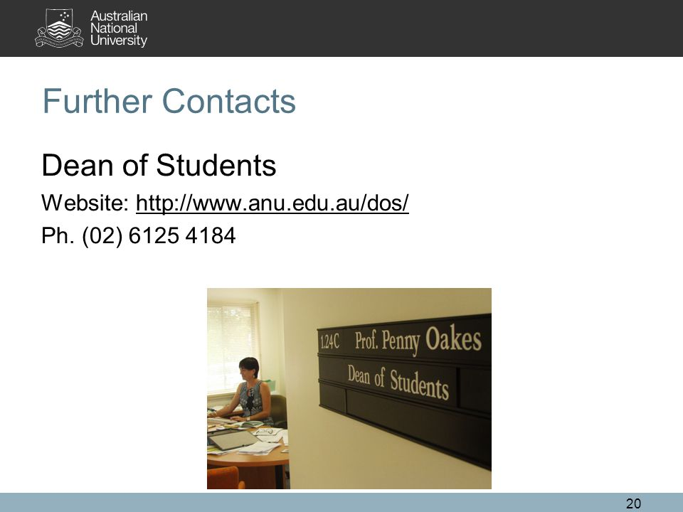 Further Contacts Dean of Students Website:   Ph. (02)