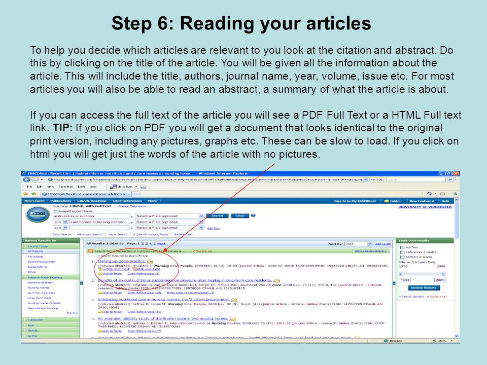 Step 6: Reading your articles To help you decide which articles are relevant to you look at the citation and abstract.