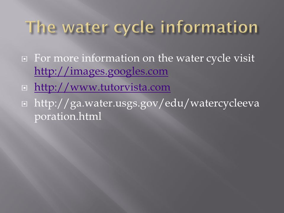  For more information on the water cycle visit             poration.html