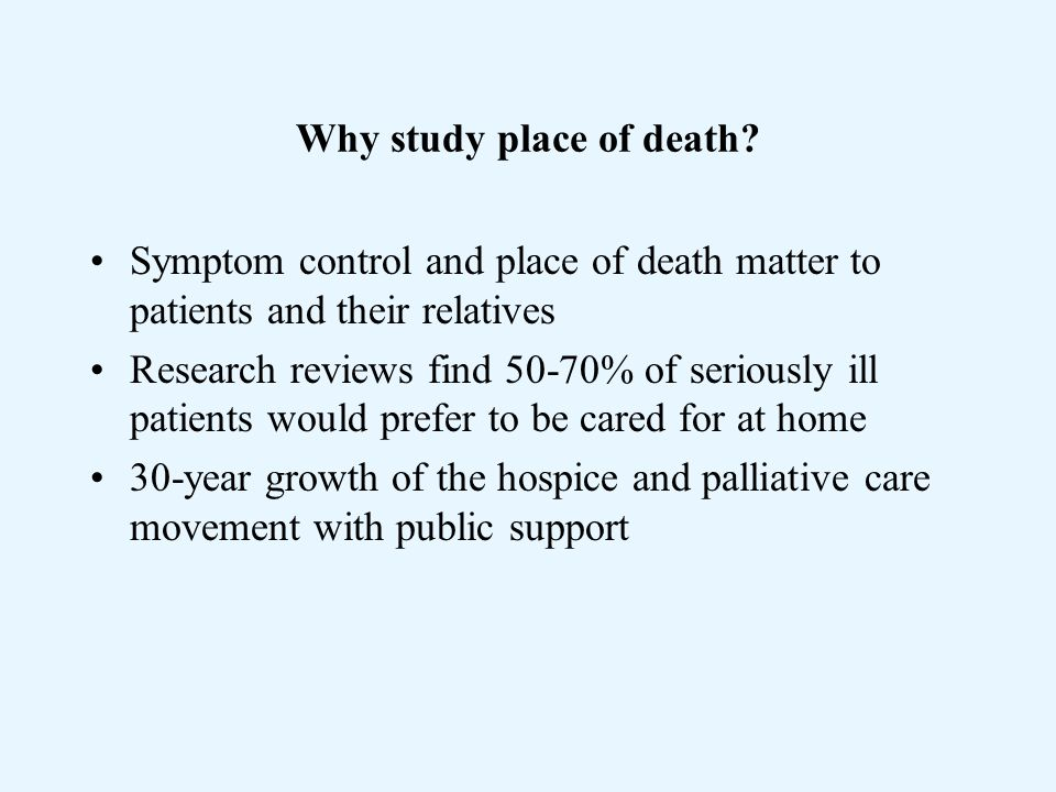 Why study place of death.