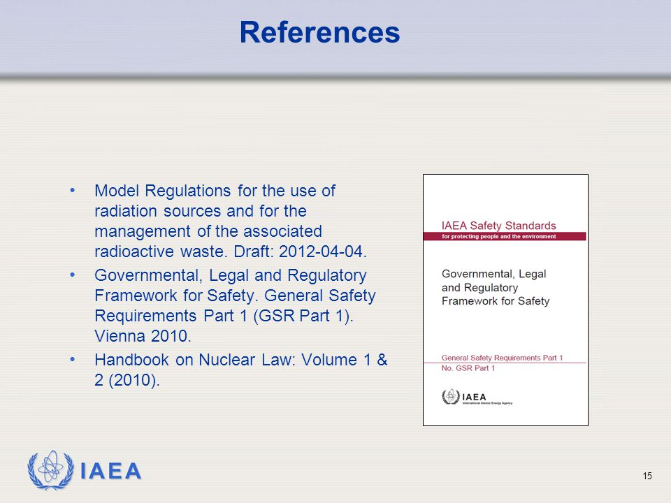 IAEA 15 Model Regulations for the use of radiation sources and for the management of the associated radioactive waste.