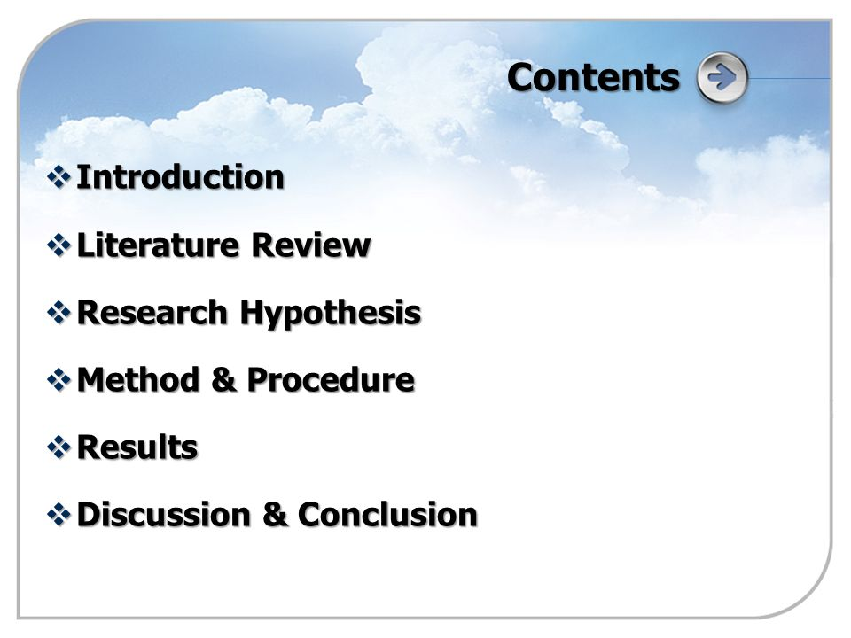 Contents  Introduction  Literature Review  Research Hypothesis  Method & Procedure  Results  Discussion & Conclusion