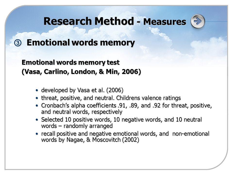 ③ Emotional words memory Emotional words memory test Emotional words memory test (Vasa, Carlino, London, & Min, 2006) (Vasa, Carlino, London, & Min, 2006) developed by Vasa et al.