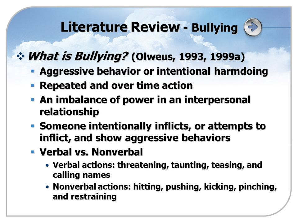 Literature Review - Bullying  What is Bullying.