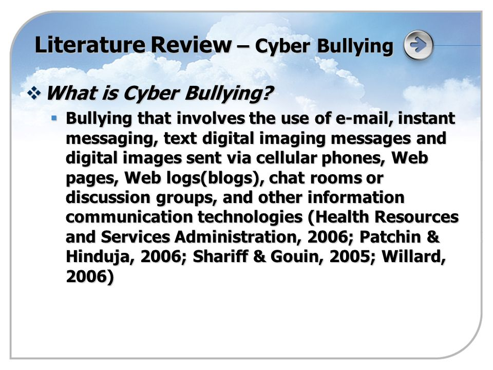 Literature Review – Cyber Bullying  What is Cyber Bullying.