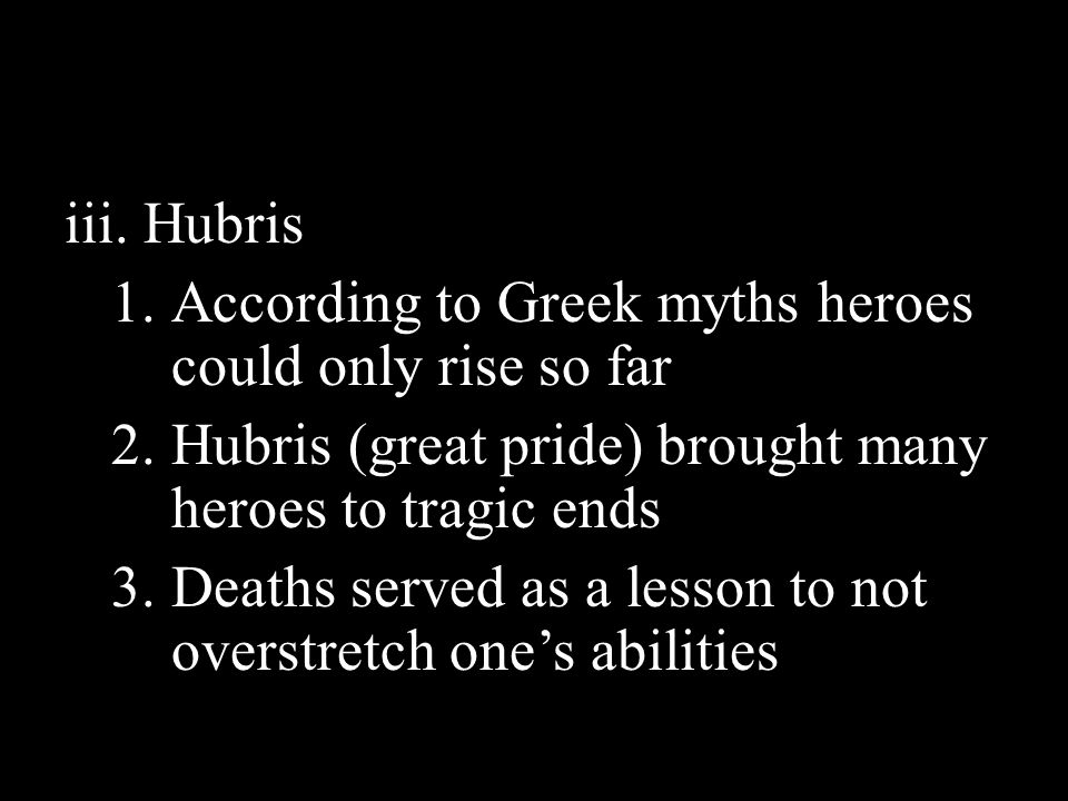 hubris myths According to greek mythology, hubris was not a person, hubris is having excessive pride in oneself excessive pride can lead to the disrespecting of.