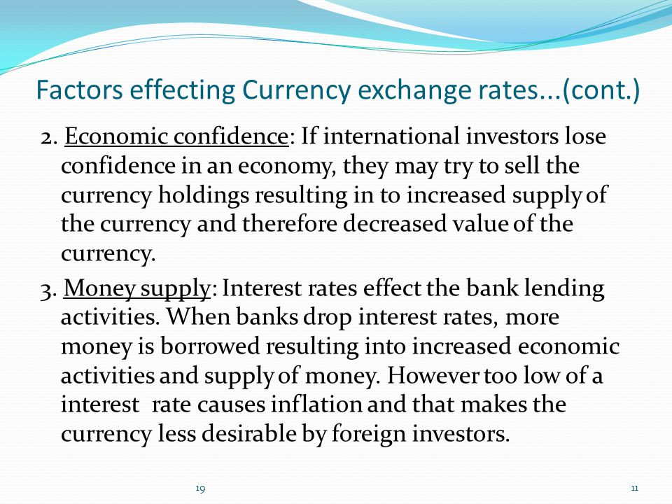 Factors effecting Currency exchange rates...(cont.) 2.