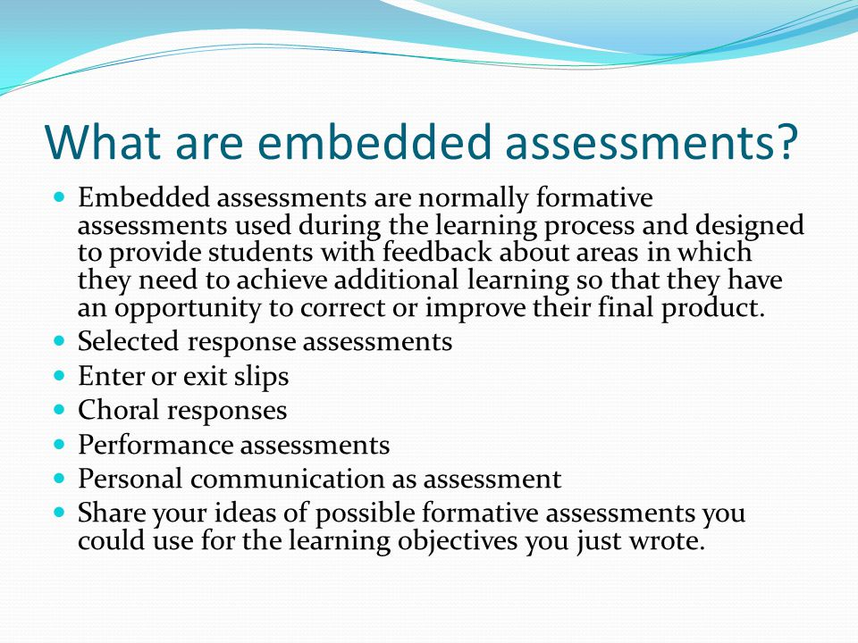 What are embedded assessments.