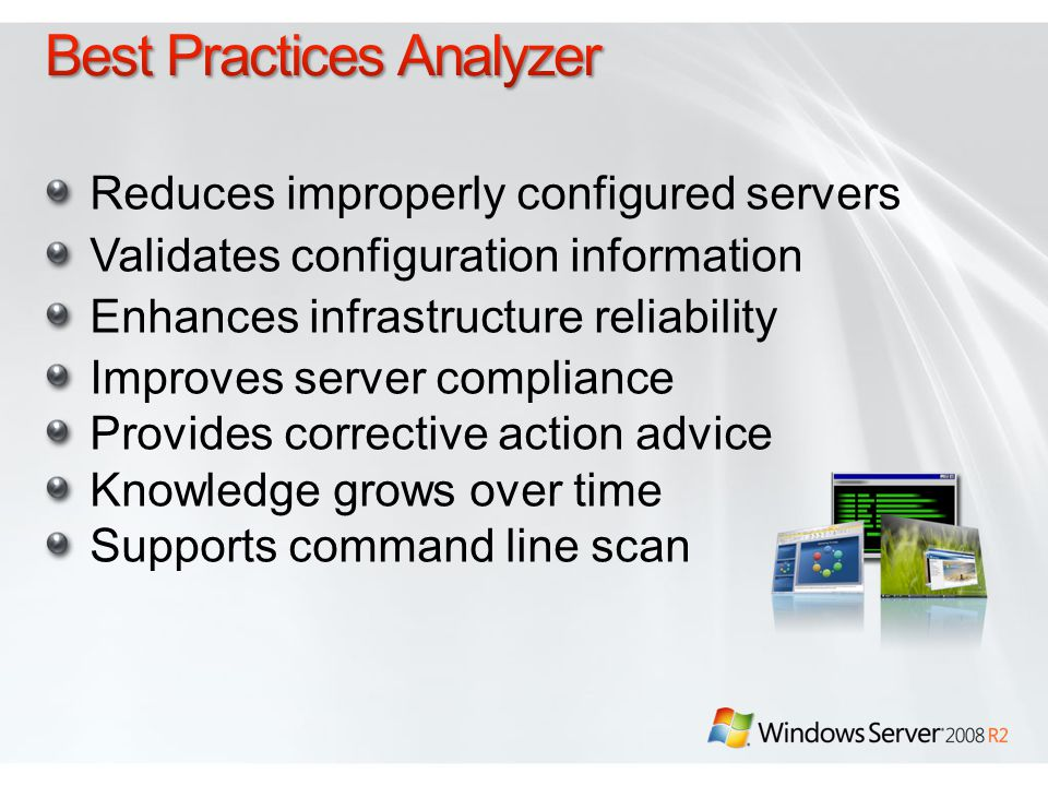 Reduces improperly configured servers Validates configuration information Enhances infrastructure reliability Improves server compliance Provides corrective action advice Knowledge grows over time Supports command line scan