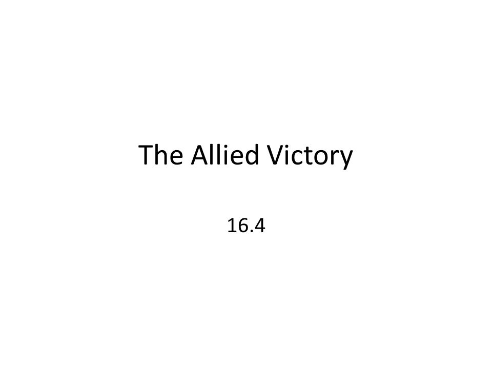 The Allied Victory 16.4