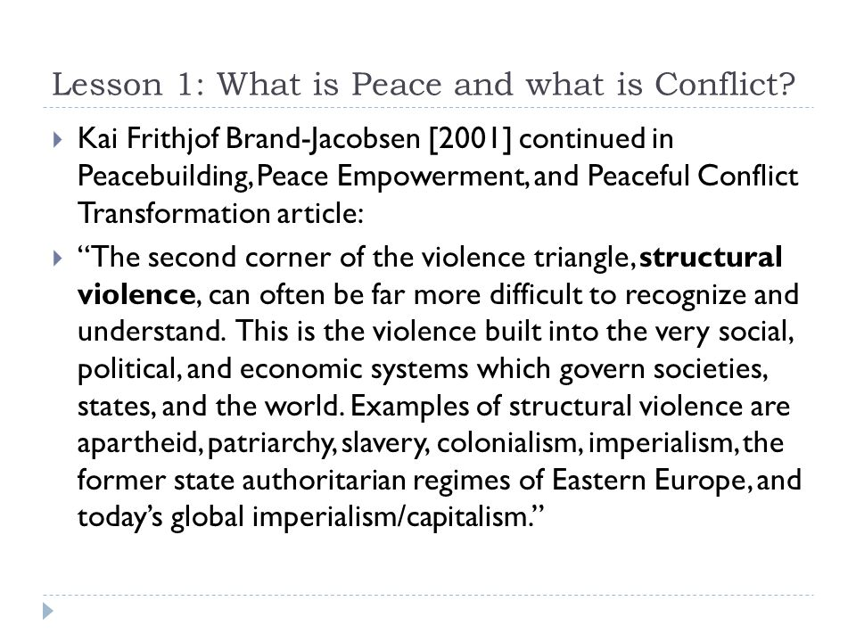 Lesson 1: What is Peace and what is Conflict?  Kai Frithjof Brand-Jacobsen [2001] continued in Peacebuilding, Peace Empowerment, and Peaceful Conflic