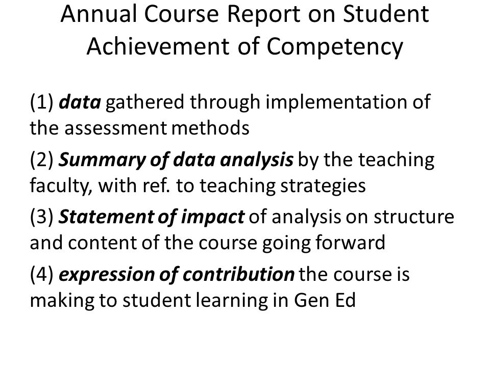 Annual Course Report on Student Achievement of Competency (1) data gathered through implementation of the assessment methods (2) Summary of data analysis by the teaching faculty, with ref.
