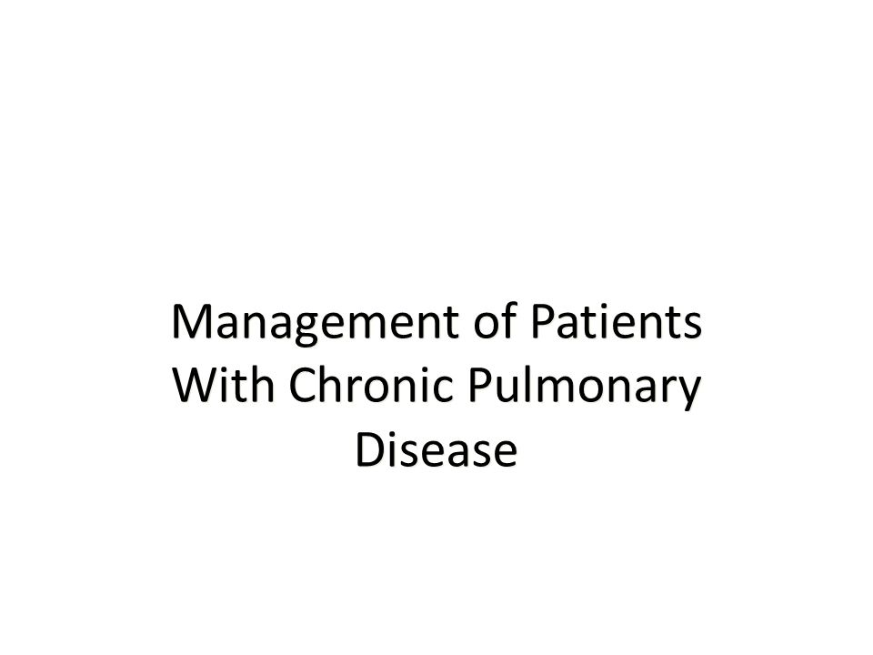 Management of Patients With Chronic Pulmonary Disease
