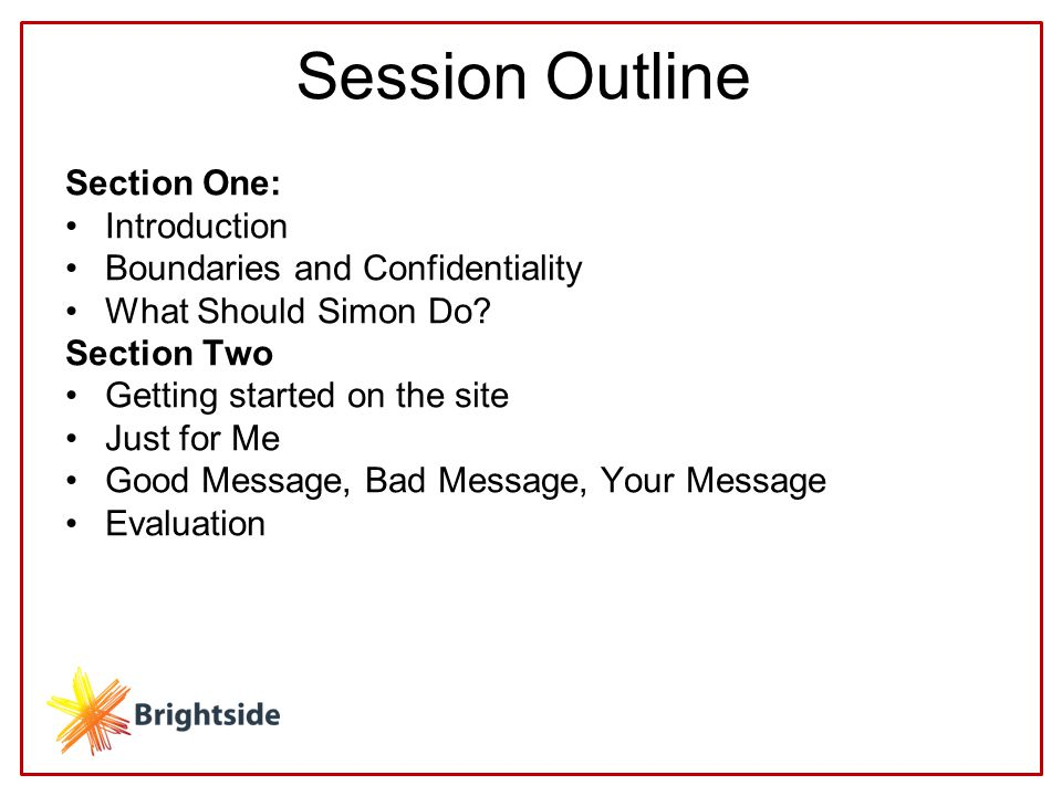 Session Outline Section One: Introduction Boundaries and Confidentiality What Should Simon Do.