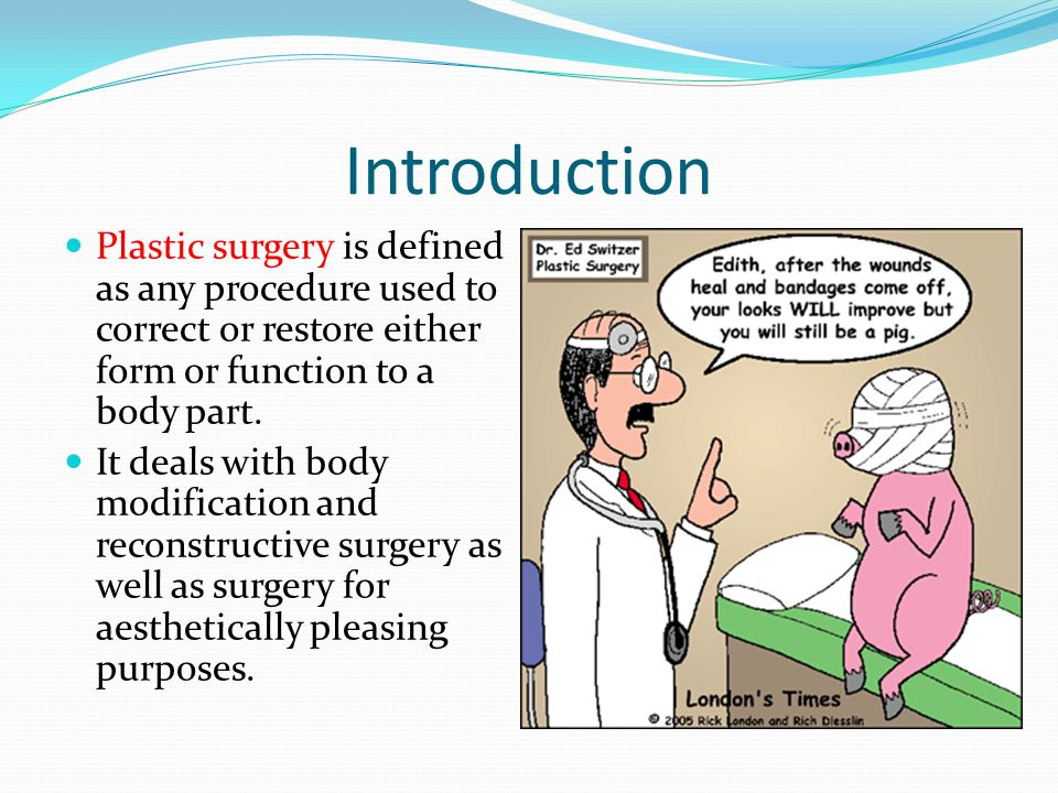 introduction about plastic surgery essay Included: plastic surgery essay content preview text: plastic surgery is a corrective specialty that is used for personal or medical purposes many people think about plastic surgery is just used for making your nose smaller or breasts bigger, when actually it is used for much more.