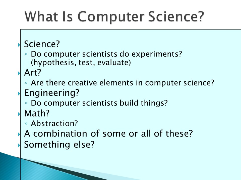  Science. ◦ Do computer scientists do experiments.