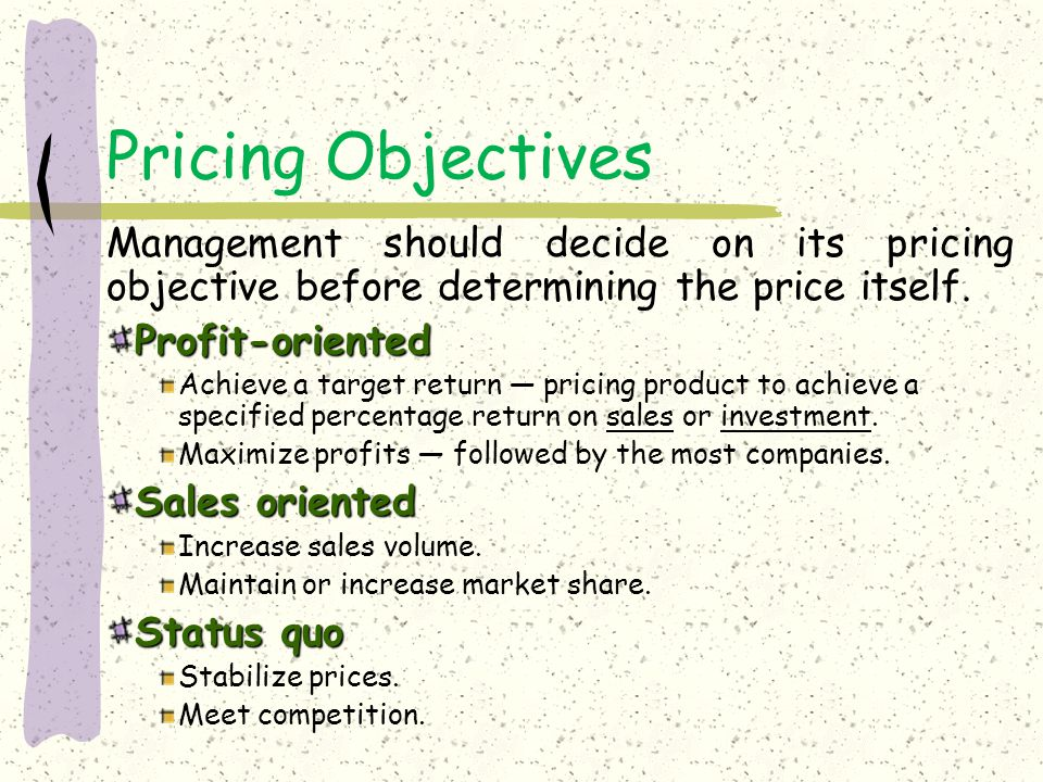 sales oriented pricing objective Common pricing objectives customer objective: it will be difficult to generate sales finally, profit-oriented pricing is often a difficult strategy for.