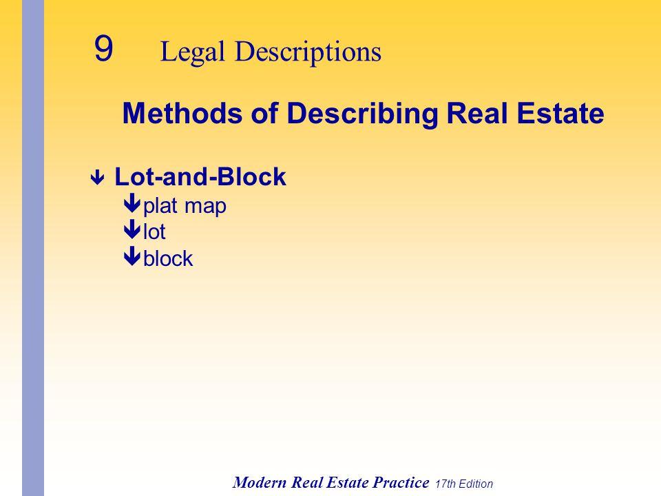 9 Legal Descriptions Modern Real Estate Practice 17th Edition Methods of Describing Real Estate ê Lot-and-Block êplat map êlot êblock