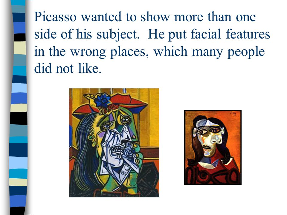 Picasso wanted to show more than one side of his subject.