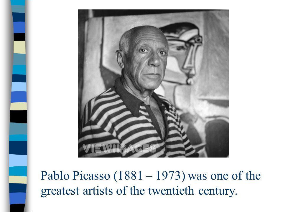 Pablo Picasso (1881 – 1973) was one of the greatest artists of the twentieth century.