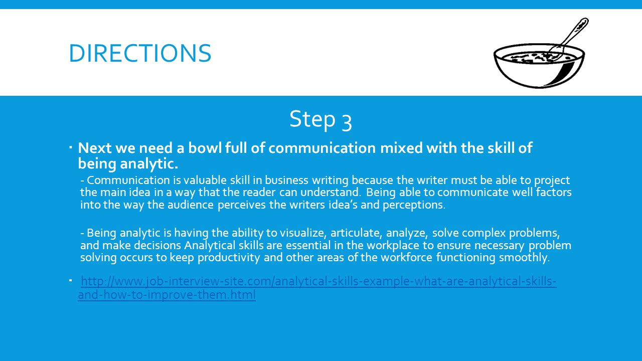 directions step 3 next we need a bowl full of communication mixed with the skill - Analytical Skills Example What Are Analytical Skills And How To Improve Them