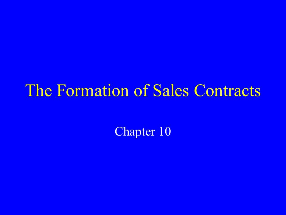 The Formation of Sales Contracts Chapter 10