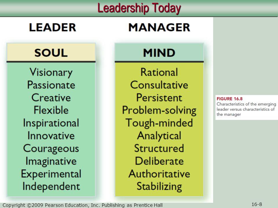 Copyright ©2009 Pearson Education, Inc.Publishing as Prentice Hall 16-9 Leadership Styles 1.