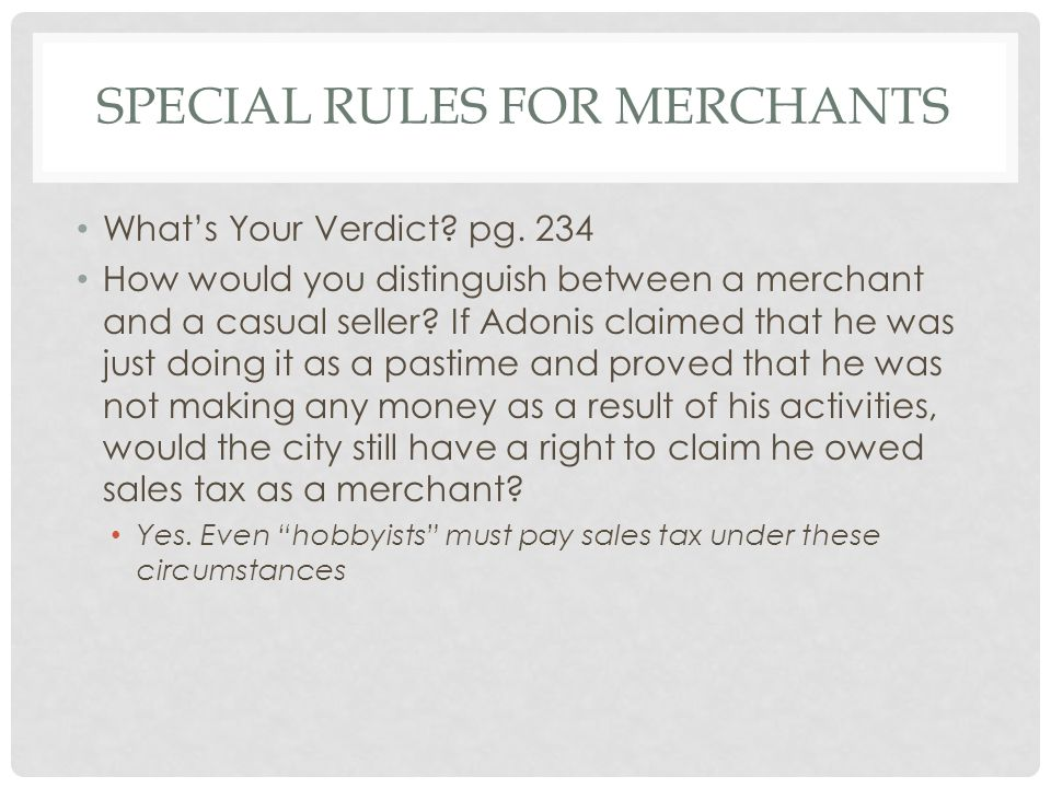 SPECIAL RULES FOR MERCHANTS What's Your Verdict. pg.