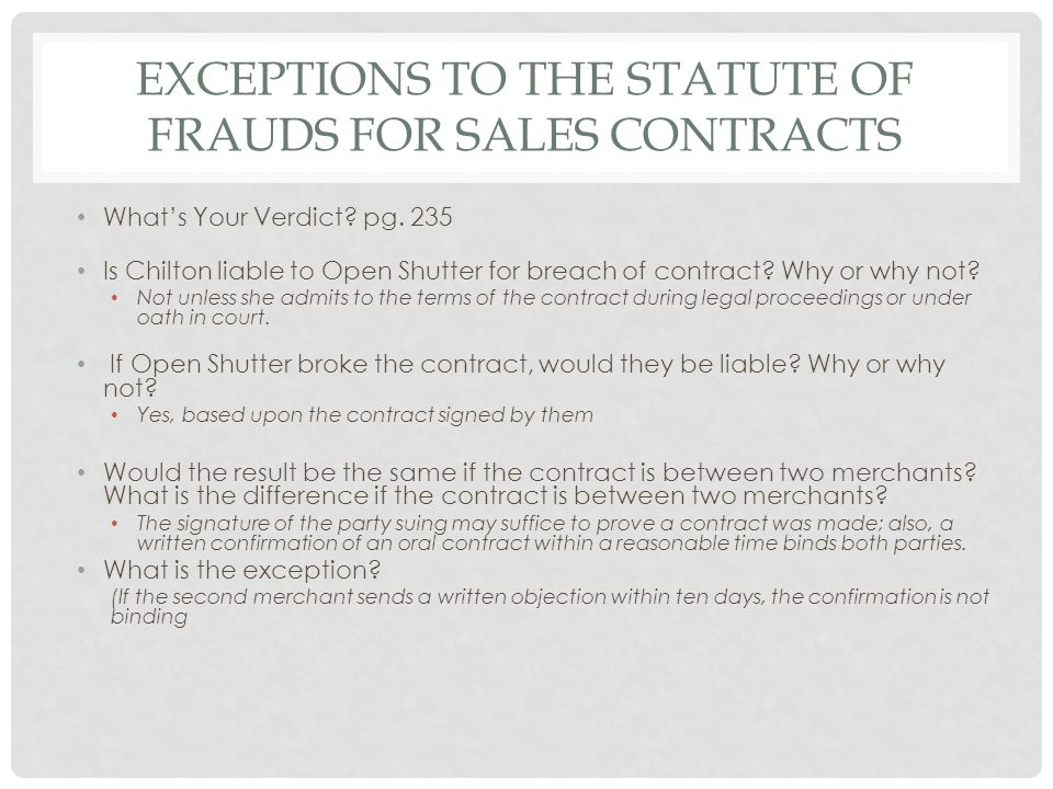 EXCEPTIONS TO THE STATUTE OF FRAUDS FOR SALES CONTRACTS What's Your Verdict.