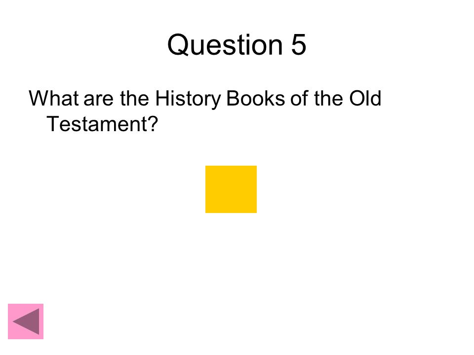 Genesis The Answer is: Review Next Question ExodusLeviticus Numbers Deuteronomy