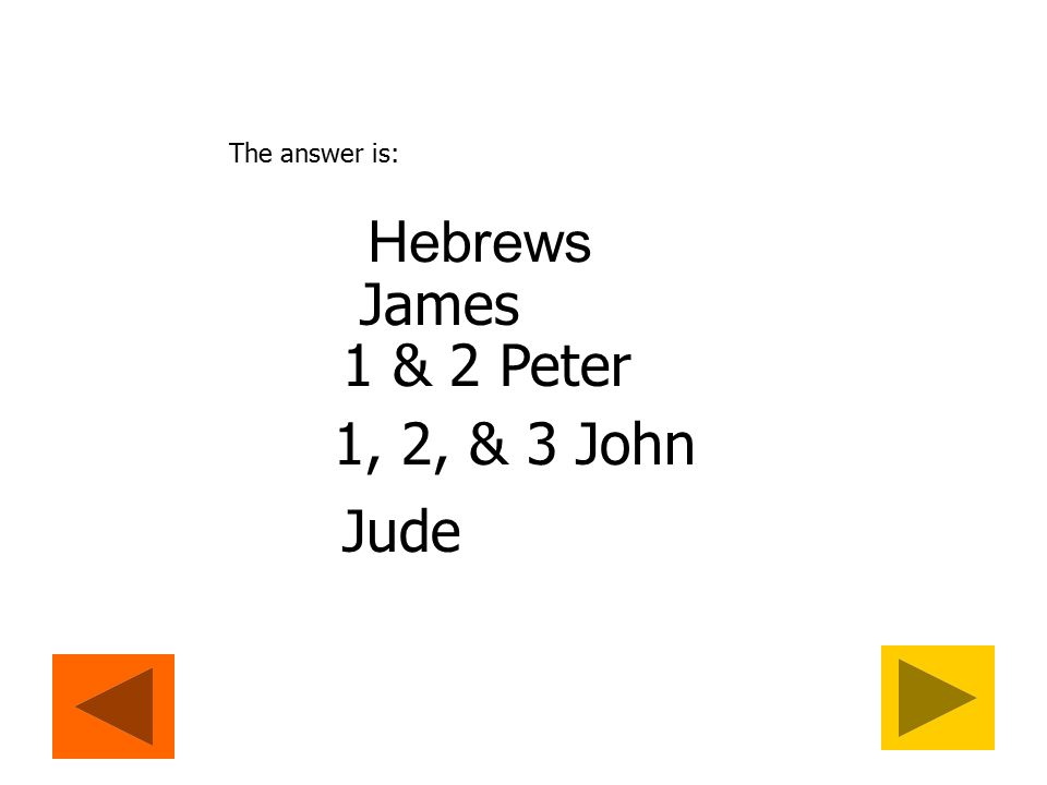 Question 12 Name the General Epistles!