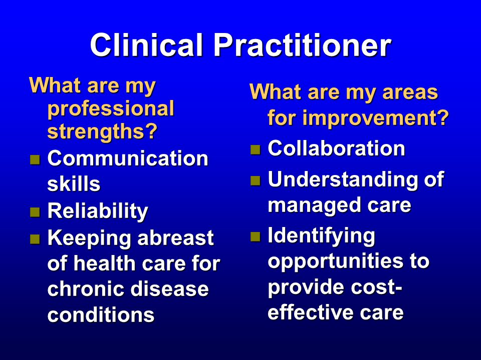 Clinical Practitioner What are my professional strengths.