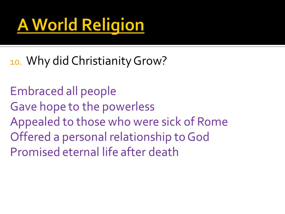 10. Why did Christianity Grow.