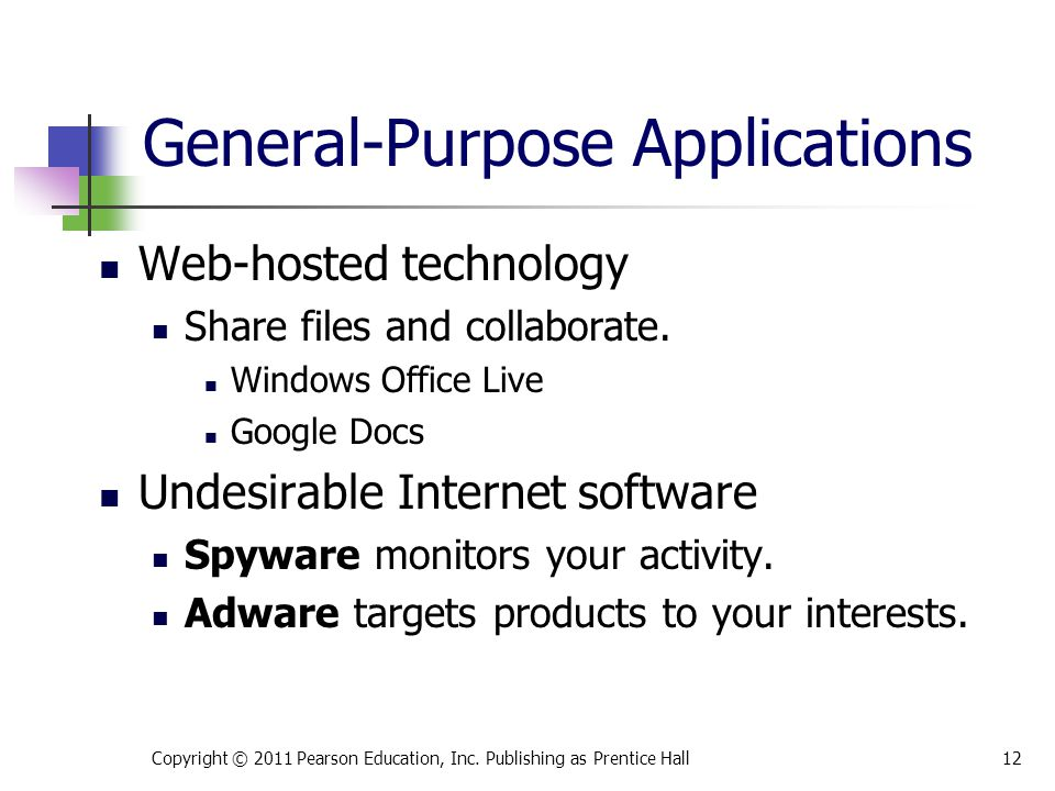 General-Purpose Applications Web-hosted technology Share files and collaborate.
