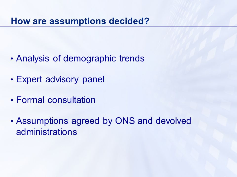 How are assumptions decided.