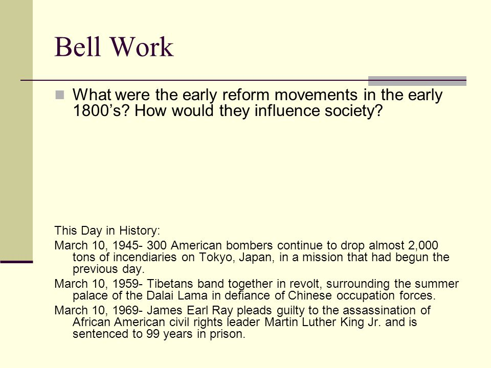 Bell Work What were the early reform movements in the early 1800's.