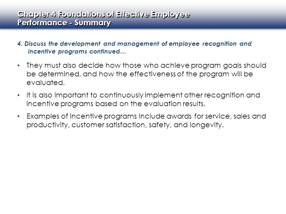 Chapter 4 Foundations of Effective Employee Performance Key Terms: Benefits Compensation other than wages or salary, which may include meals, uniforms, educational assistance, health care, vacation, and sick leave.