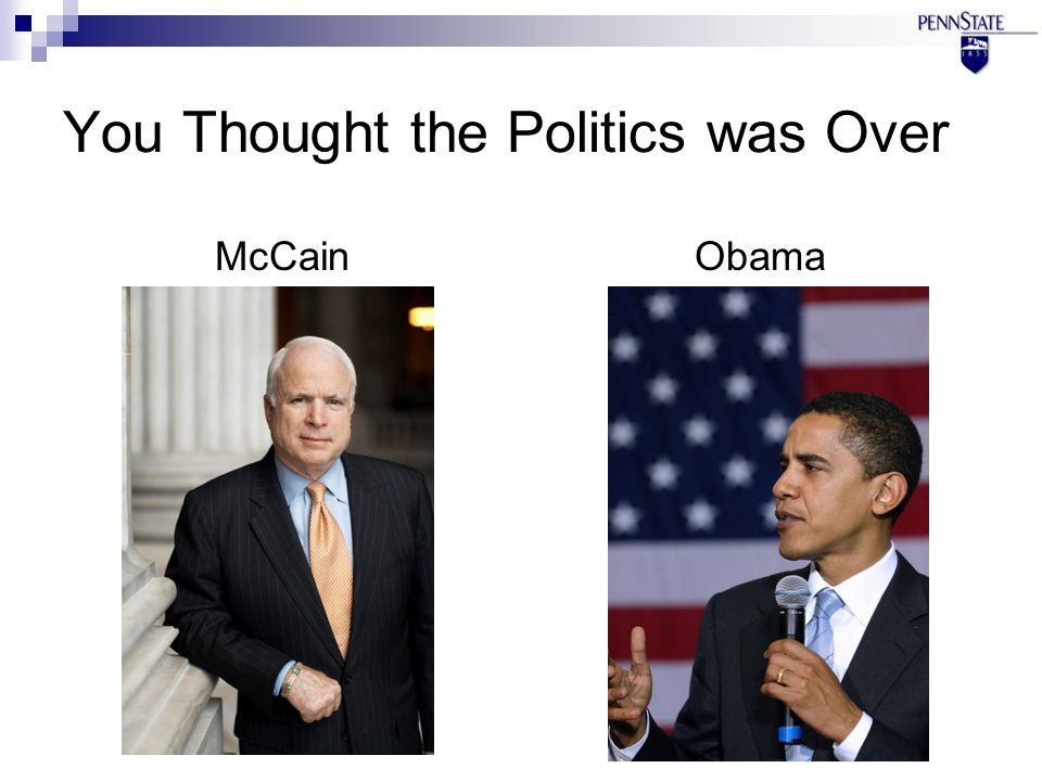 You Thought the Politics was Over McCainObama