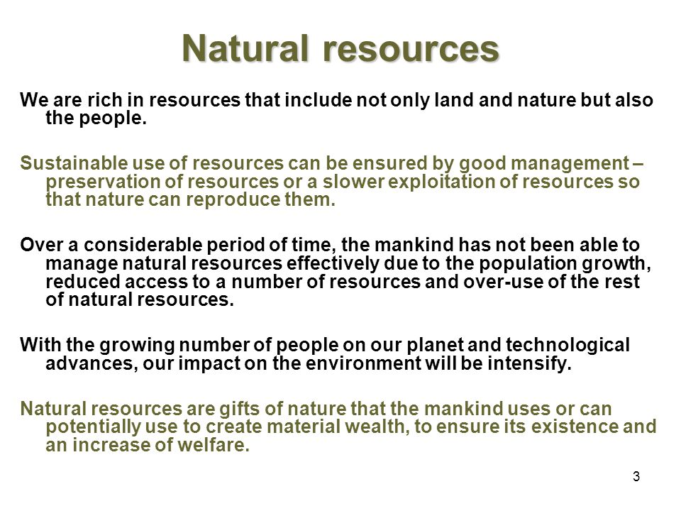 3 We are rich in resources that include not only land and nature but also the people.